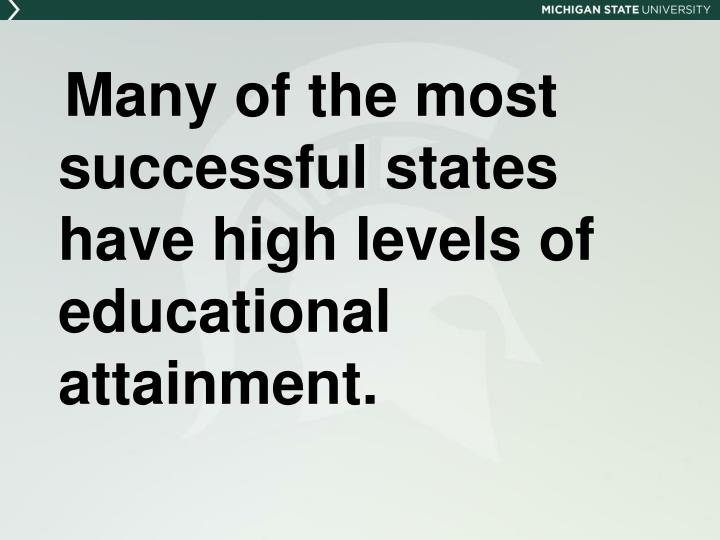 Many of the most successful states have high levels of educational attainment.