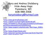 kory and andrea stalsberg hide away hops fennimore wi 608 988 2006 korystalsberg@hotmail com