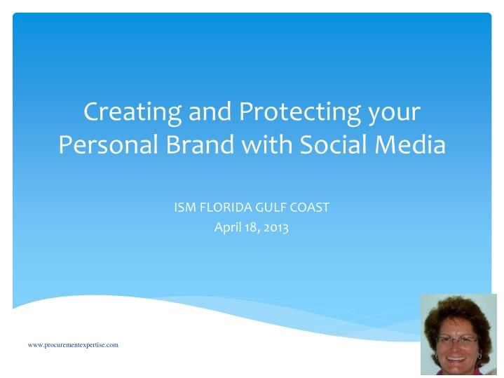 creating and protecting your personal b rand with social media