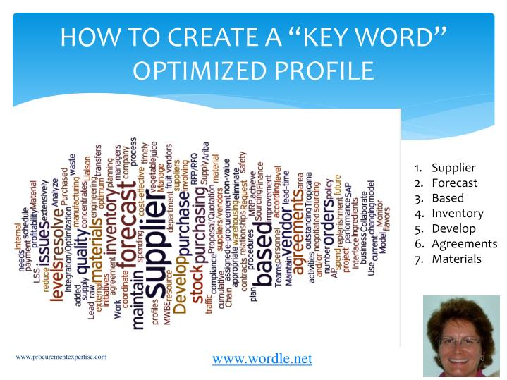 """HOW TO CREATE A """"KEY WORD"""" OPTIMIZED PROFILE"""