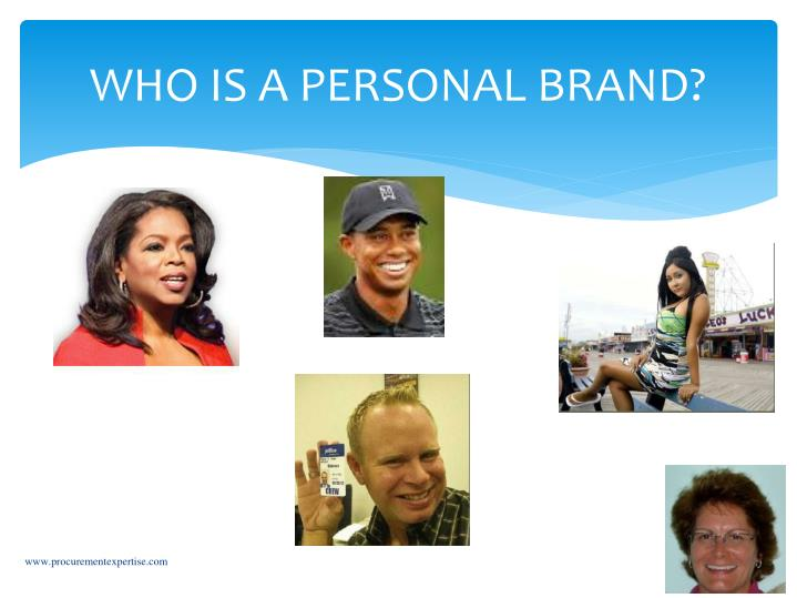 WHO IS A PERSONAL BRAND?