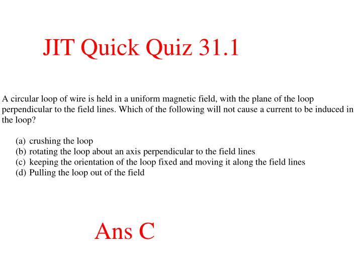 JIT Quick Quiz 31.1