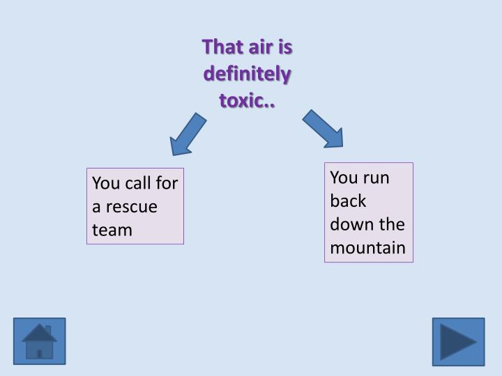 That air is definitely toxic..