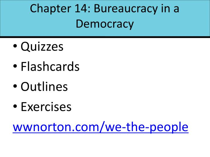 Chapter 14: Bureaucracy in a Democracy