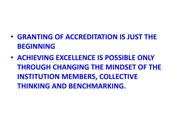 GRANTING OF ACCREDITATION IS JUST THE BEGINNING