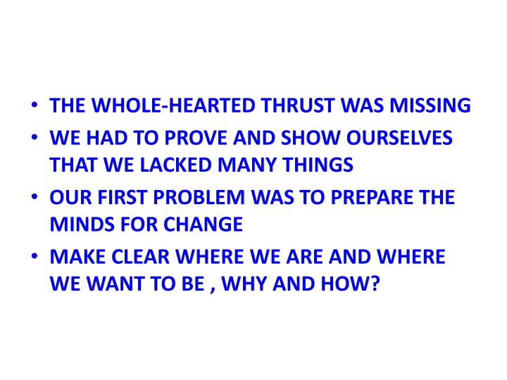 THE WHOLE-HEARTED THRUST WAS MISSING