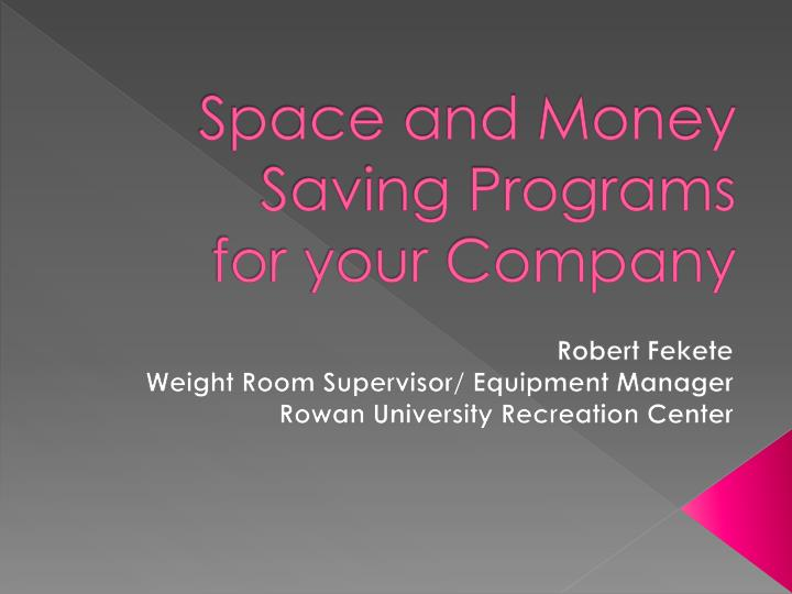 Space and Money Saving
