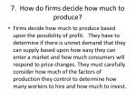 7 how do firms decide how much to produce