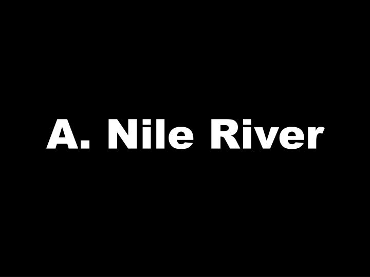 A. Nile River
