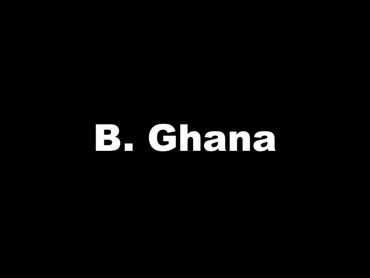 B. Ghana