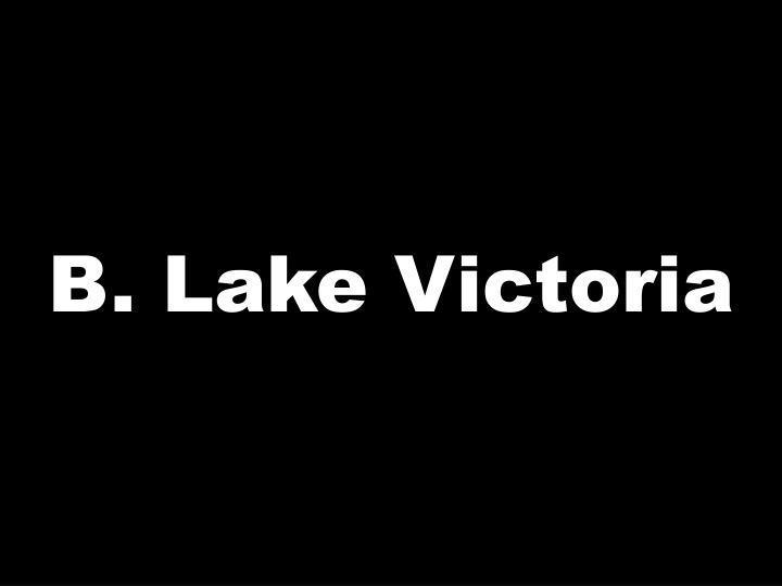 B. Lake Victoria