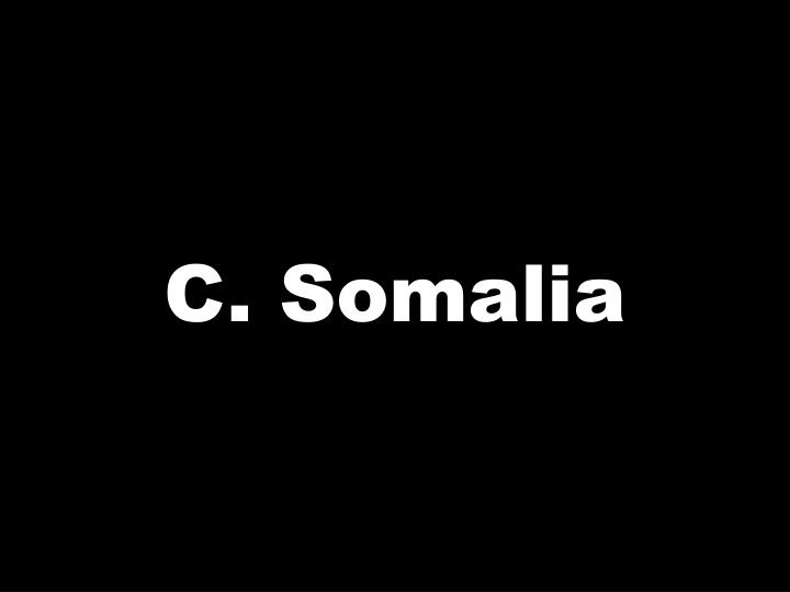 C. Somalia