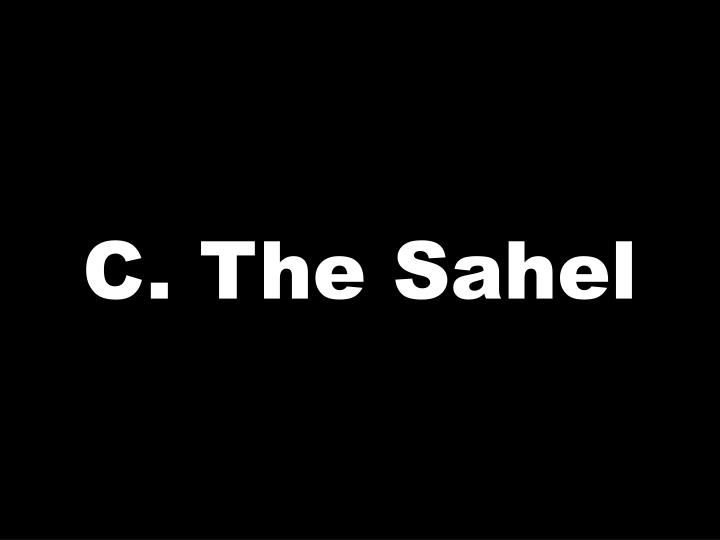 C. The Sahel