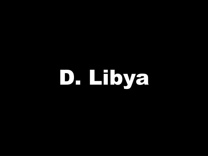 D. Libya