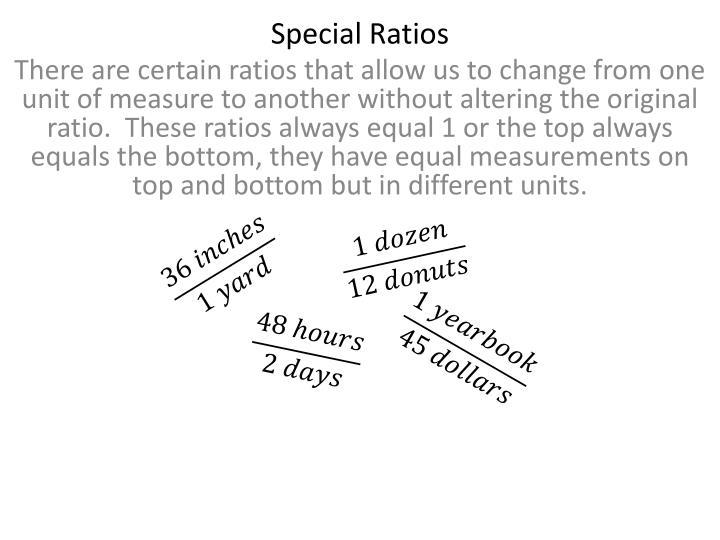 Special Ratios