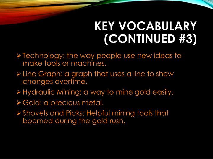 Key Vocabulary (continued #3)