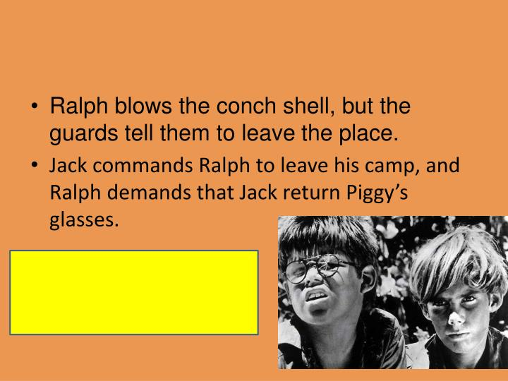 Ralph blows the conch shell, but the guards tell them to leave
