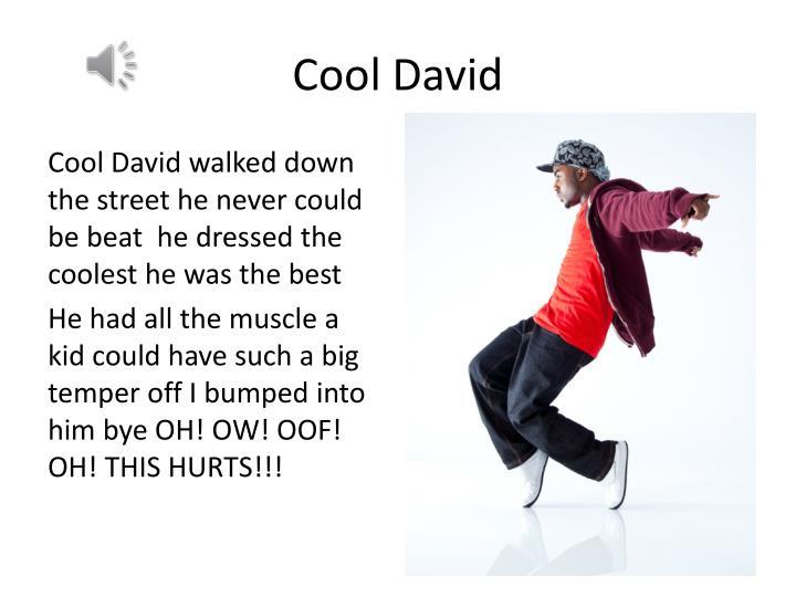 Cool David