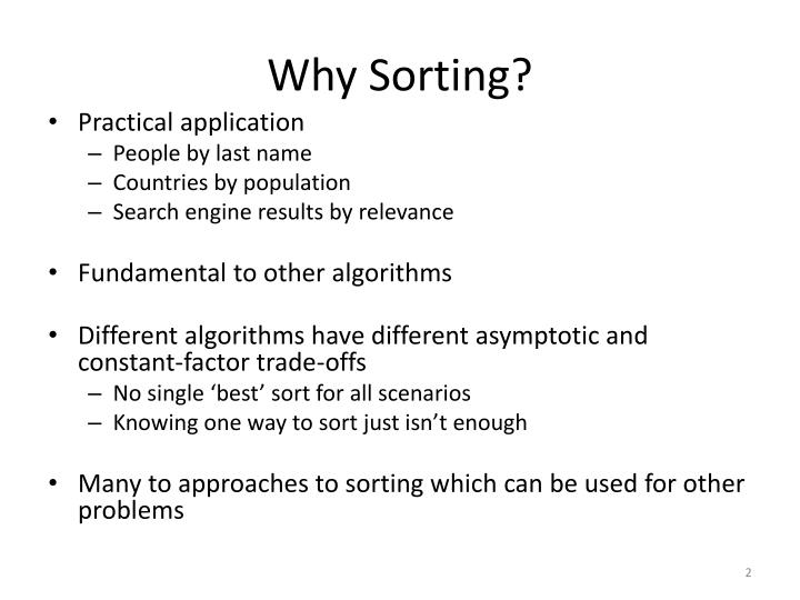Why Sorting?
