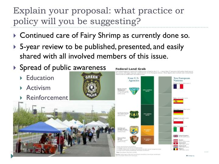 Explain your proposal what practice or policy will you be suggesting