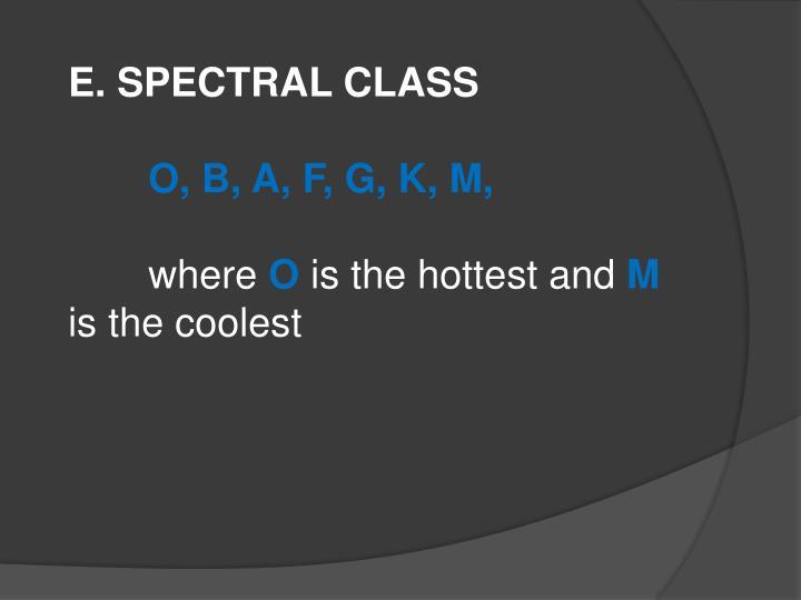 E. SPECTRAL CLASS