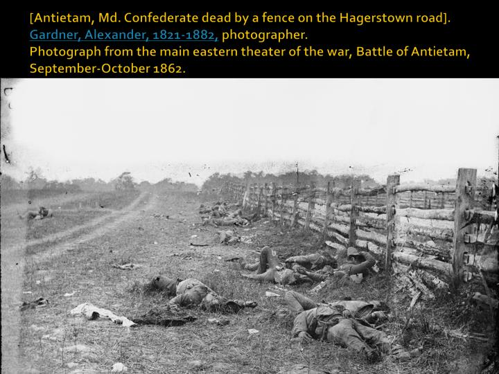 [Antietam, Md. Confederate dead by a fence on the Hagerstown road].