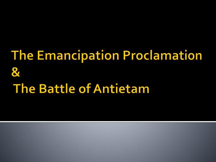 the emancipation proclamation the battle of antietam