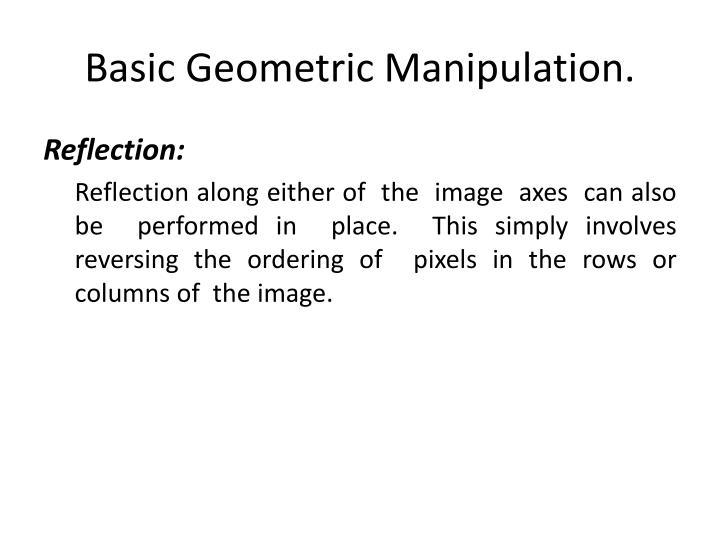 Basic Geometric Manipulation.