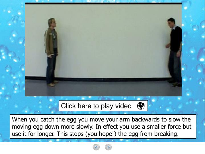 Click here to play video