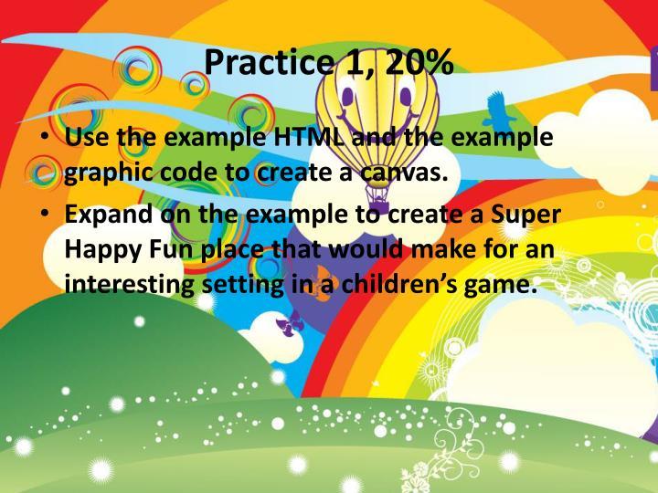 Practice 1, 20%