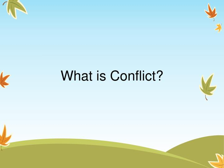What is Conflict?