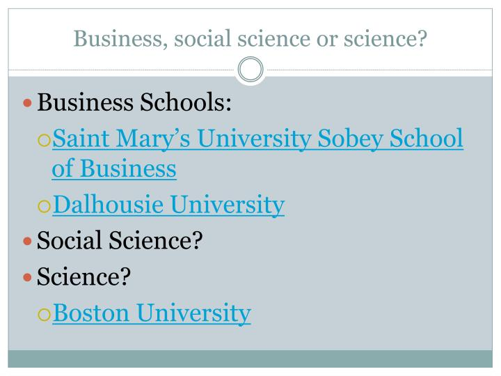 Business, social science or science?
