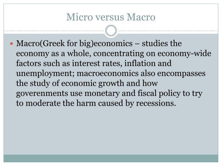 Micro versus Macro