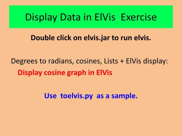 Display Data in ElVis  Exercise
