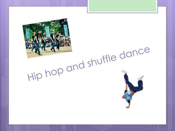 Hip hop and shuffle dance