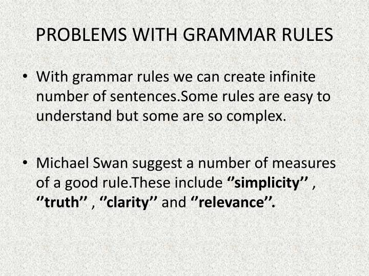 PROBLEMS WITH GRAMMAR RULES