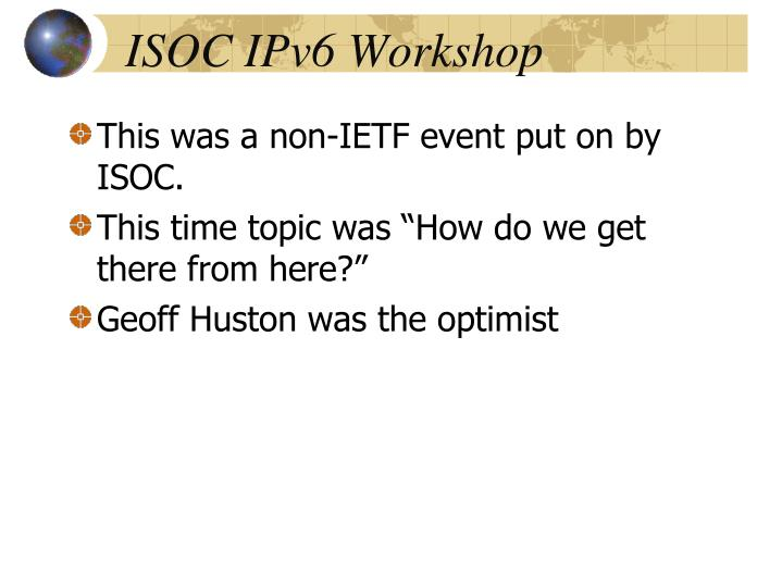 ISOC IPv6 Workshop