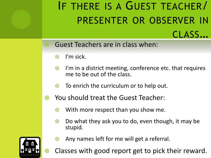 If there is a Guest teacher/ presenter or observer in class…