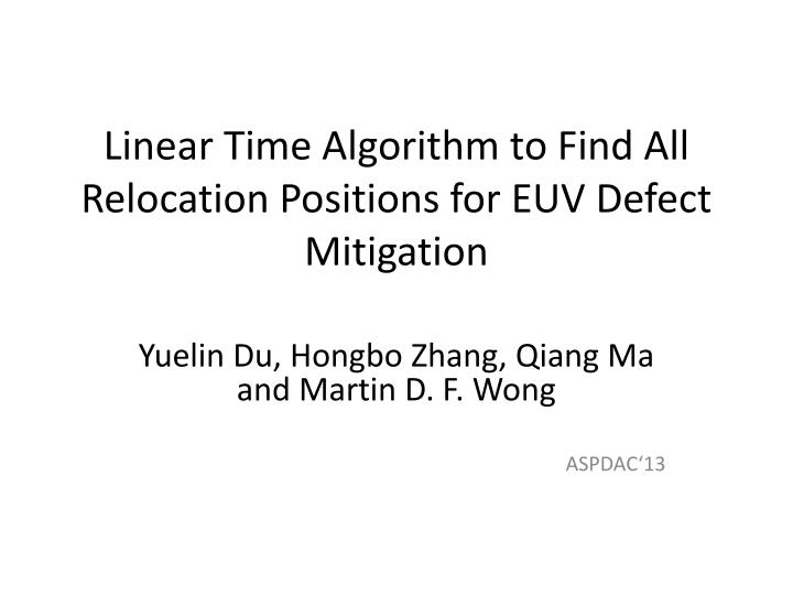 linear time algorithm to find all relocation positions for euv defect mitigation