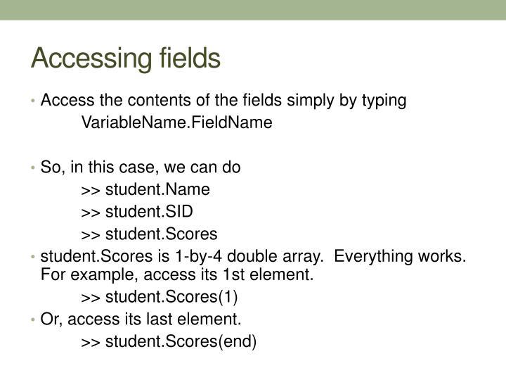 Accessing fields