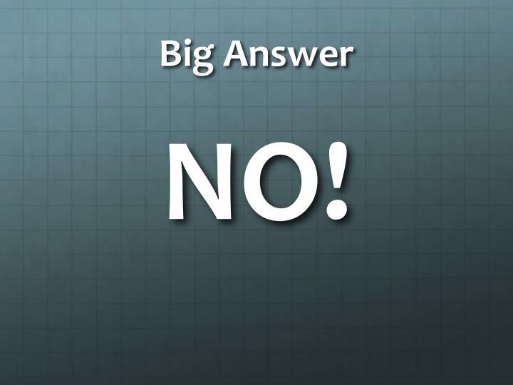 Big Answer