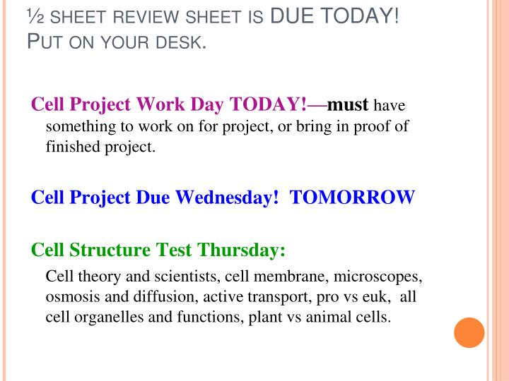 ½ sheet review sheet is DUE TODAY!