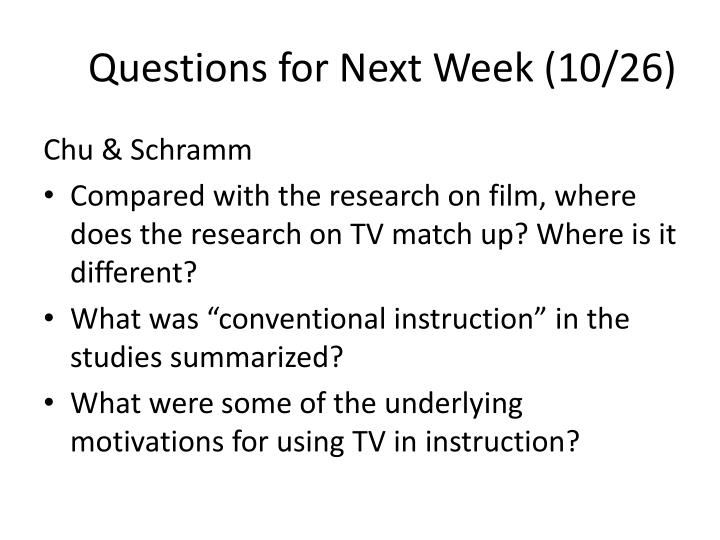 Questions for Next Week (10/26)