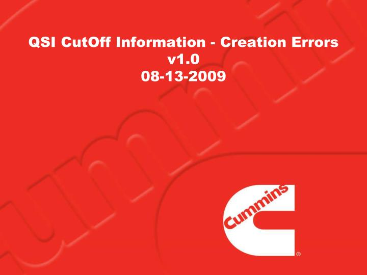 qsi cutoff information creation errors v1 0 08 13 2009