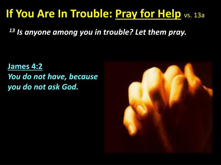If You Are In Trouble: