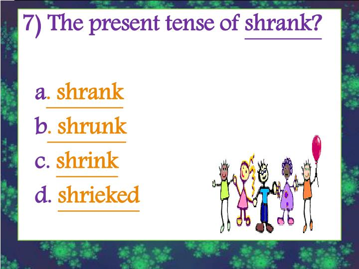 7) The present tense of