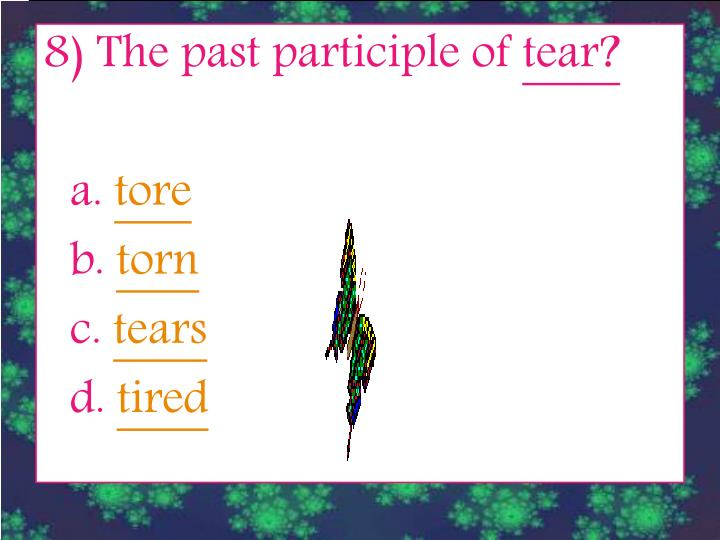 8) The past participle of