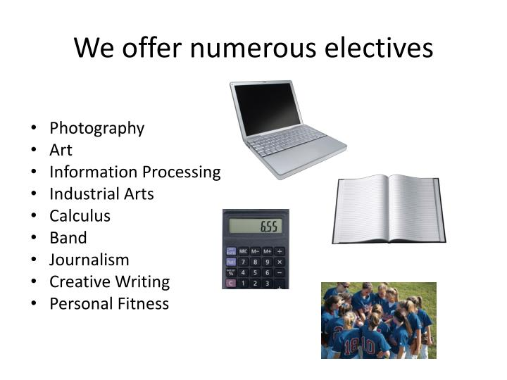We offer numerous electives