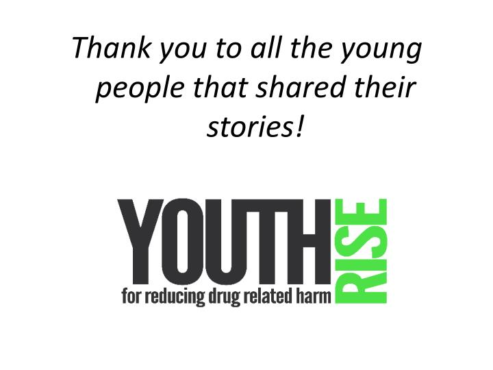 Thank you to all the young people that shared their stories!