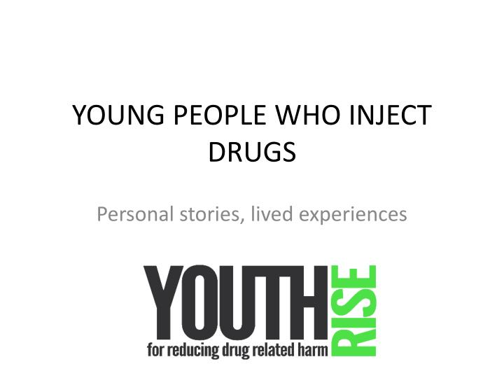 young people who inject drugs